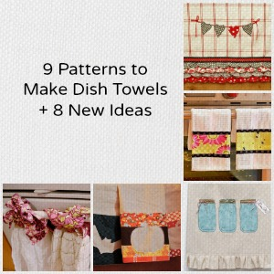 9 Patterns to Make Dish Towels + 8 New Ideas