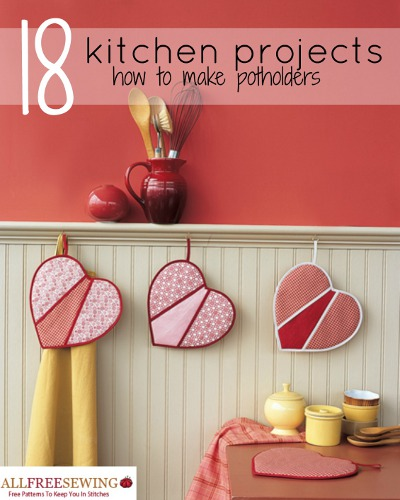 18 Kitchen Projects: How to Make Potholders + 8 New Ideas