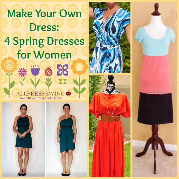 Make Your Own Dress: 4 Spring Dresses for Women
