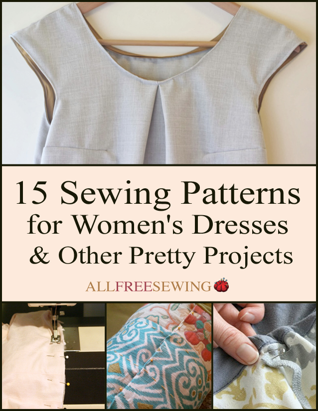 15 Sewing Patterns for Women's Dresses & Other Pretty Projects