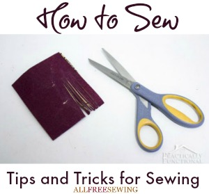 How to Sew: 25 Tips and Tricks for Sewing