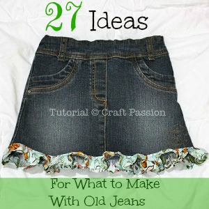 27 Ideas for What to Make with Old Jeans